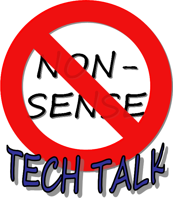 No Nonsense Tech Talk